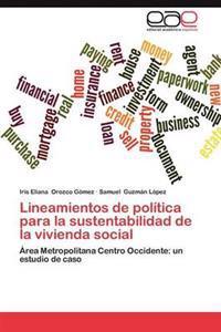 Lineamientos de Politica Para La Sustentabilidad de La Vivienda Social