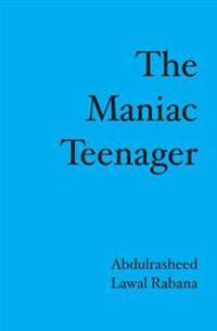 The Maniac Teenager