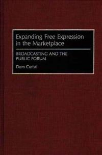 Expanding Free Expression in the Marketplace
