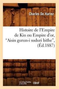 Histoire de l'Empire de Kin Ou Empire d'Or, Aisin Gurun-I Suduri Bithe (�d.1887)
