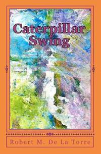 Caterpillar Swing: A Story of Two Friends