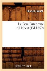 Le P�re Duchesne d'H�bert, (�d.1859)