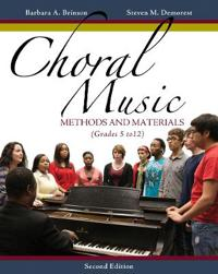 Choral Music: Methods and Materials: Developing Successful Choral Programs (Grades 5 to 12)