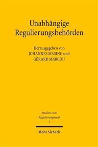 Unabhangige Regulierungsbehorden: Organisationsrechtliche Herausforderungen in Frankreich Und Deutschland