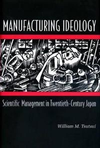 Manufacturing Ideology