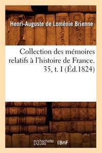 Collection Des M�moires Relatifs � l'Histoire de France. 35, T. I (�d.1824)