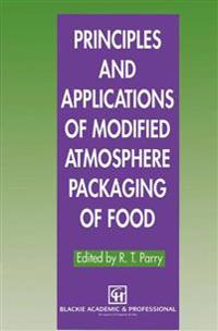 Principles and Applications of Modified Atmosphere Packaging of Foods