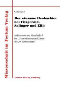 Der Einsame Beobachter Bei Fitzgerald, Salinger Und Ellis