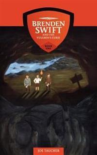 Brenden Swift and the Vulgren's Curse: Book 1