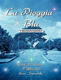 """LA Pioggia Blu """"Cronovisioni"""""""