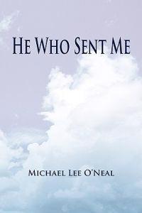 He Who Sent Me
