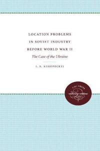 Location Problems in Soviet Industry before World War II