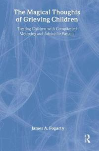 The Magical Thoughts of Grieving Children