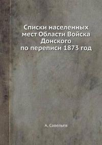 Spiski Naselennyh Mest Oblasti Vojska Donskogo Po Perepisi 1873 God