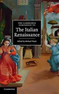 The Cambridge Companion to the Italian Renaissance