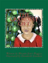 The Grandest Gift