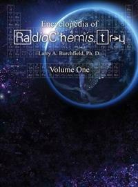 The Encyclopedia of Radiochemistry Volume I