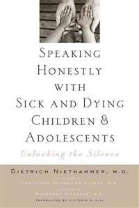 Speaking Honestly With Sick and Dying Children and Adolescents