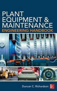 Plant Equipment and Maintenance Engineering Handbook