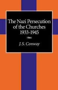 Nazi Persecution of the Churches, 1933-45