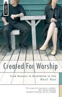Created for worship - from genesis to revelation to you