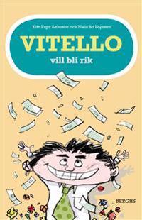 Vitello vill bli rik