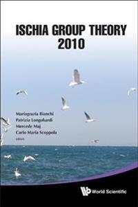 Ischia Group Theory 2010 - Proceedings Of The Conference
