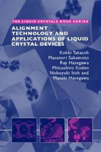 Alignment Technologies and Applications of Liquid Crystal Devices