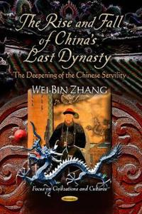 The Rise and Fall of China's Last Dynasty