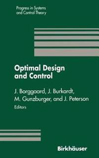 Optimal Design and Control: Proceedings of the Workshop on Optimal Design and Control Blacksburg, Virginia April 8 9, 1994