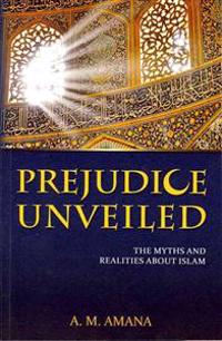 Prejudice Unveiled: The Myths and Realities about Islam
