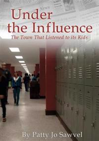 Under the Influence: The Town That Listened to Its Kids