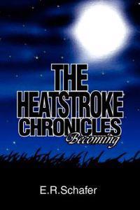 The Heatstroke Chronicles