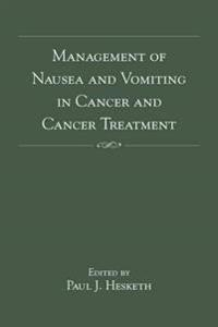 Management of Nausea and Vomiting in Cancer and Cancer Treatment