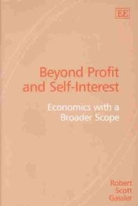 Beyond Profit and Self-Interest