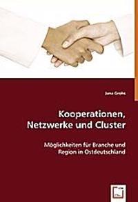Kooperationen, Netzwerke und Cluster