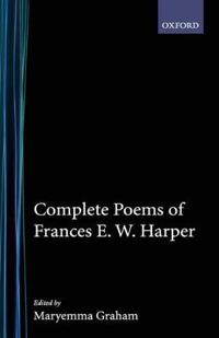 Complete Poems of Frances E. W. Harper