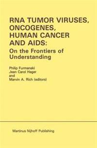 Rna Tumor Viruses, Oncogenes, Human Cancer And AIDS
