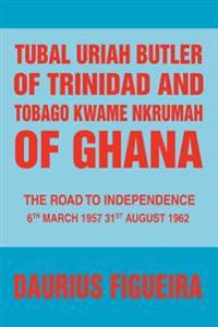 Tubal Uriah Butler of Trinidad and Tobag