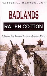 Badlands: A Ranger Sam Burrack Western Adventure
