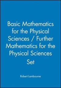 Basic Mathematics for the Physical Sciences / Further Mathematics for the Physical Sciences Set [With Paperback Book]