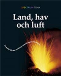 Spektrum tema Land  hav och luft - Susanne Fabricius  Frödrik Holm  Ralph Mårtensson  Annika Nilsson  Anders Nystrand - böcker (9789121212851)     Bokhandel