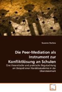 Die Peer-Mediation als Instrument zur Konfliktlösung an Schulen