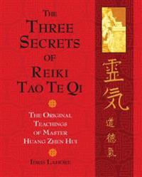 The Three Secrets of Reiki Tao Te Qi