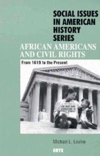 African Americans and Civil Rights: From 1619 to the Present