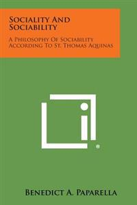 Sociality and Sociability: A Philosophy of Sociability According to St. Thomas Aquinas