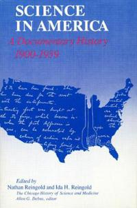 Science in America, a Documentary History, 1900-1939