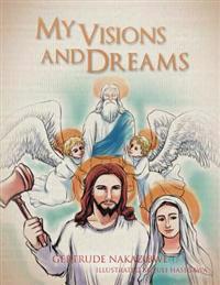My Visions and Dreams