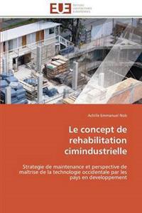 Le Concept de Rehabilitation Cimindustrielle