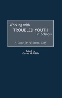 Working With Troubled Youth in Schools